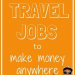 (graphic with text) 107 travel jobs to make money anywhere