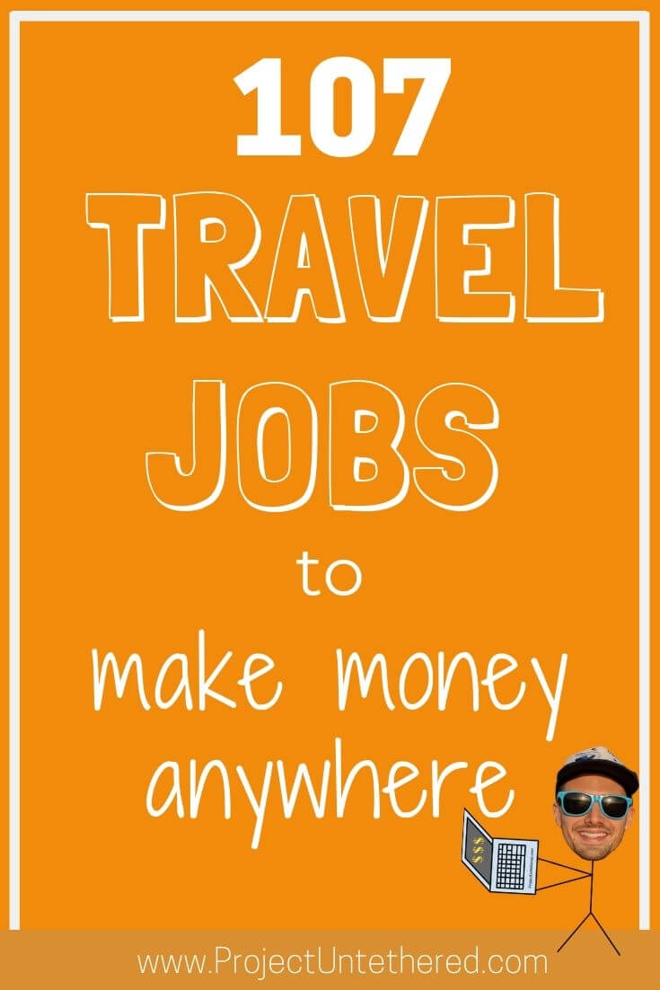 graphic with text - 107 travel jobs to make money anywhere