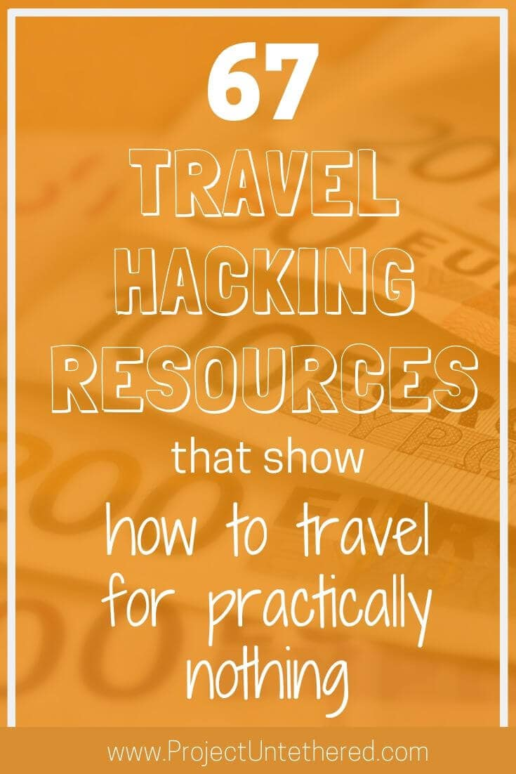 (graphic with text) 67 travel hacking resources that show how to travel for practically nothing