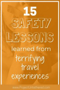 graphic with text - 15 safety lessons learned from terrifying travel experiences