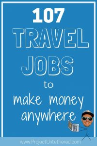 Best Travel Jobs: 107 Ways To Make Money Anywhere (Title Image)