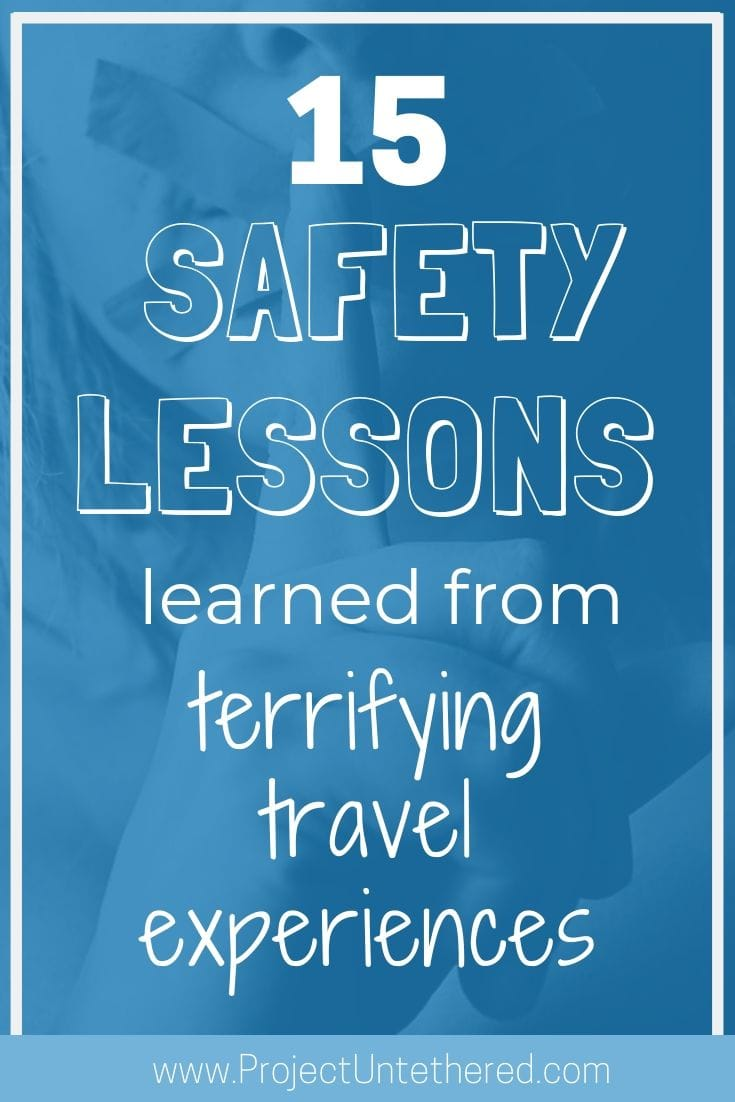 15 travel safety lessons learned from terrifying travel experiences (Graphic with text)