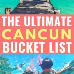 cancun mexico beach pictures with text overlay the ultimate cancun bucket list