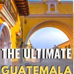 picture antigua city guatemala with text overlay the ultimate guatemala bucket list