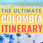 pictures colombia beach and colombia mountains with text overlay the ultimate colombia itinerary