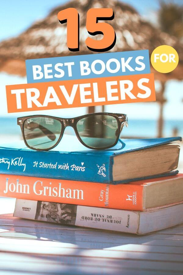 stack of books with text overlay 15 best books for travelers