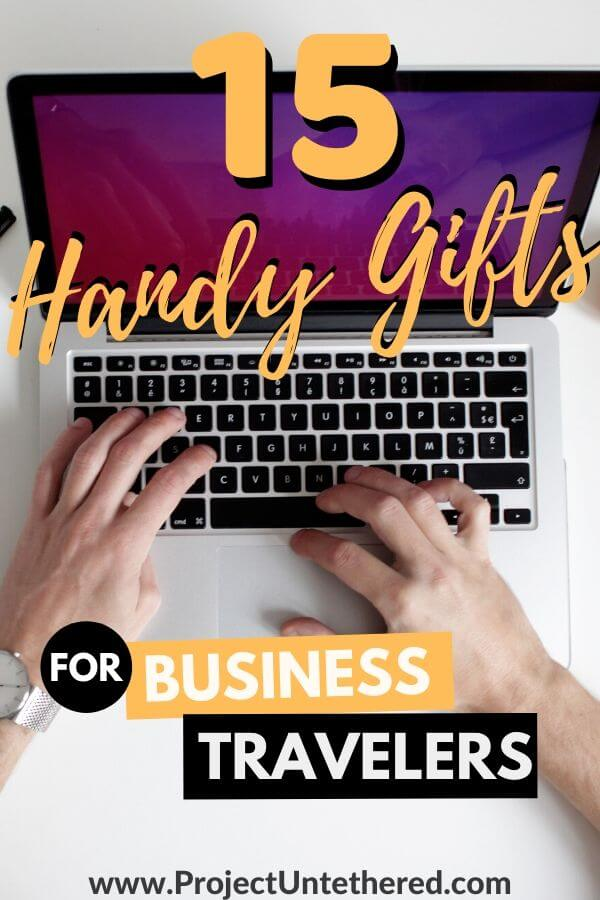 guy typing on laptop with text overlay 15 handy gifts for business travelers