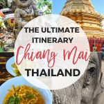 Collage of Chiang Mai, Thailand with text overlay the ultimate Chiang Mai itinerary