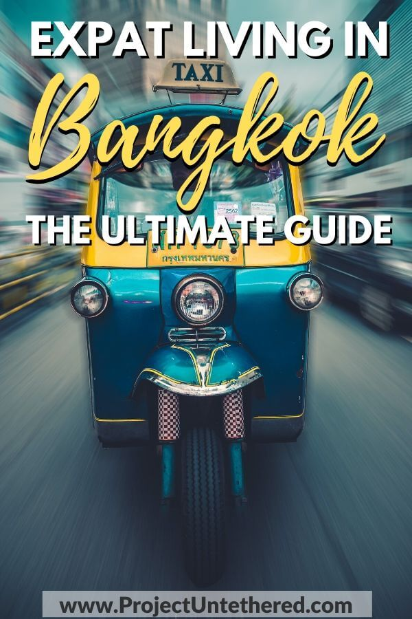 tuk tuk picture with text oaverlay expat living in bangkok the ultimate guide