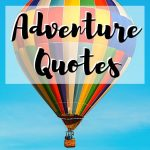 text overlay 150+ adventure quotes that every travel must read