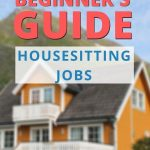 house image with text overlay the ultimate beginners guide housesitting jobs