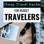 travel image with text overlay 60 cheap travel hacks for budget travelers