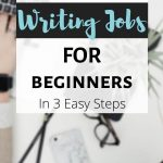 image with text overlay freelance writing jobs for beginners in 3 easy steps