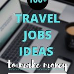 laptop picture with text overlay 100+ travel jobs ideas to make money from anywhere