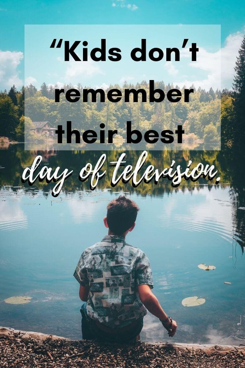 family travel quote that says kids don't remember their best day of television