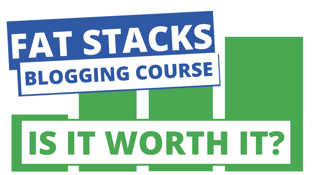 graphic that says fat stacks blogging course review is it worth it