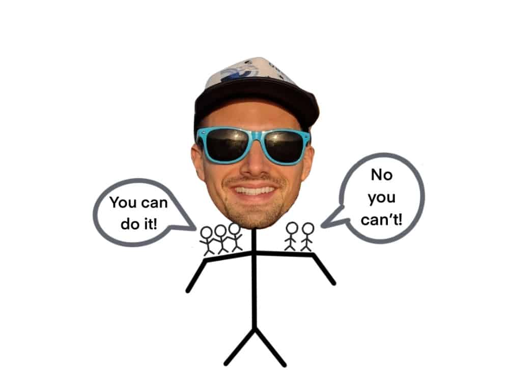 guy with people small people on each shoulder one side saying you can do it and the other side saying no you can't