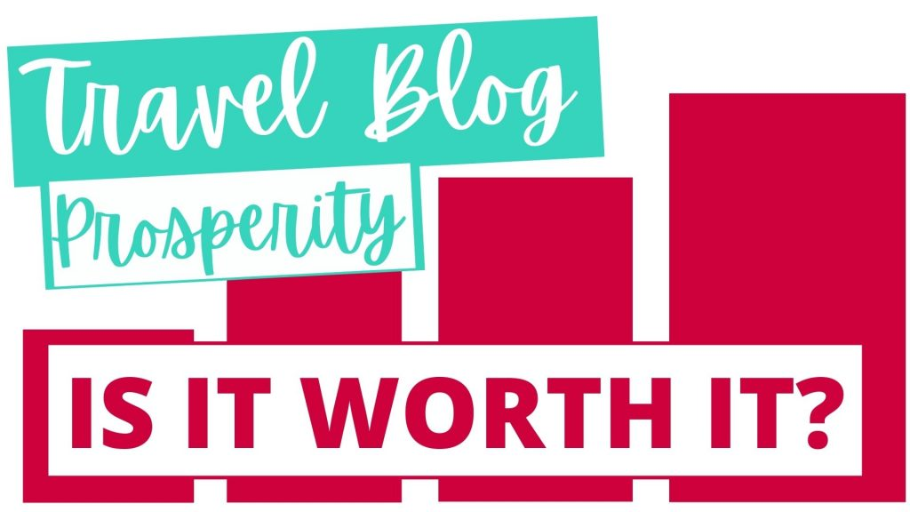 graphic that says travel blog prosperity review is it worth it