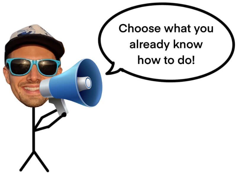 guy with megaphone saying choose what you already know how to do